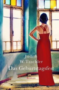 Das Geburtstagsfest von Taschler,  Judith W.
