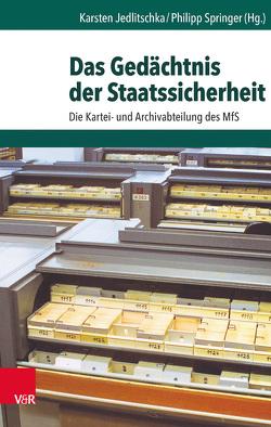 Das Gedächtnis der Staatssicherheit von Blum,  Ralf, Jedlitschka,  Karsten, Lucht,  Roland, Springer,  Philipp, Wolf,  Stephan
