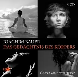 Das Gedächtnis des Körpers von Bauer,  Joachim, Hauser,  Armin