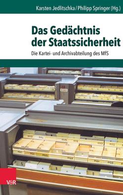 Das Gedächtnis der Staatssicherheit von Jedlitschka,  Karsten, Springer,  Philipp