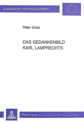 Das Gedankenbild Karl Lamprechts von Griss, Peter