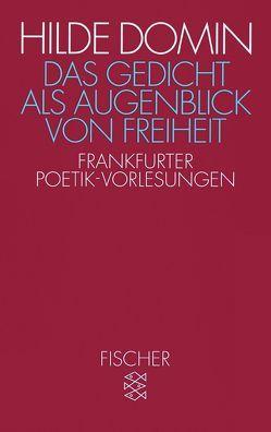 Das Gedicht als Augenblick von Freiheit von Domin,  Hilde