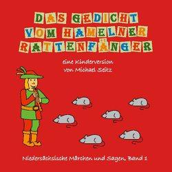 Das Gedicht vom Hamelner Rattenfänger von Seitz,  Michael J.