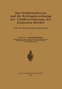 Das Gefahrtarifwesen und die Beitragsberechnung der Unfallversicherung des Deutschen Reiches von Hartmann,  Konrad