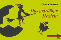 Das gefräßige Hexlein von Claussen,  Claus