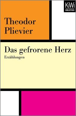 Das gefrorene Herz von Müller,  Hans-Harald, Plievier,  Theodor