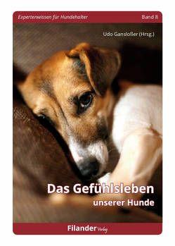Das Gefühlsleben unserer Hunde von Ganslosser,  Udo