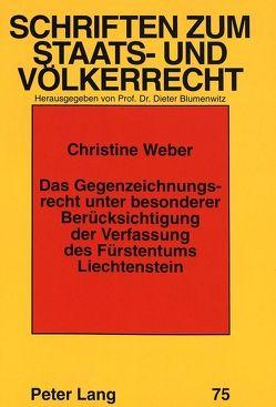 Das Gegenzeichnungsrecht unter besonderer Berücksichtigung der Verfassung des Fürstentums Liechtenstein von Weber,  Christine