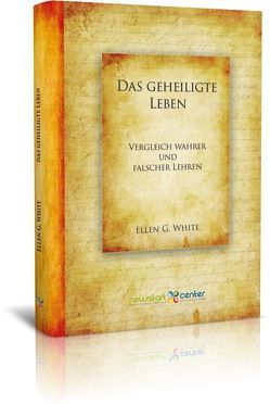 Das geheiligte Leben von Rüdige,  Claus, White,  Ellen G