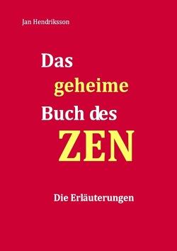 Das geheime Buch des ZEN – Die Erläuterungen von Hendriksson,  Jan