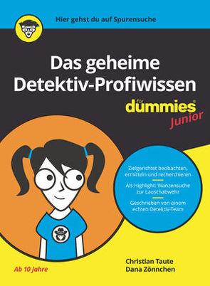 Das geheime Detektiv-Profiwissen für Dummies Junior von Taute,  Christian, Zönnchen,  Dana