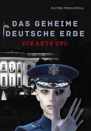 Das geheime Deutsche Erbe von Stoll,  Oliver Tonio