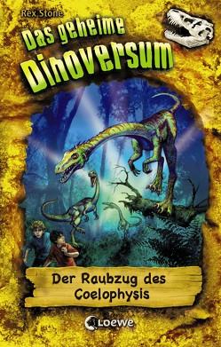 Das geheime Dinoversum 16 – Der Raubzug des Coelophysis von Lojahn,  Sandra, Spoor,  Mike, Stone,  Rex