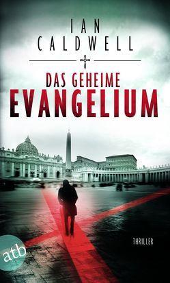 Das geheime Evangelium von Caldwell,  Ian, Thon,  Wolfgang