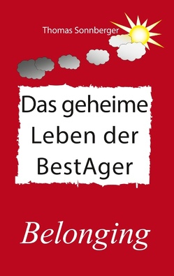 Das geheime Leben der BestAger von Sonnberger,  Thomas