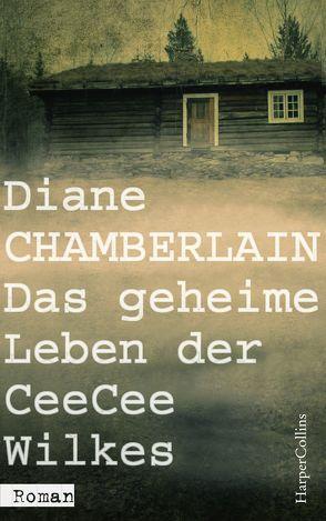 Das geheime Leben der CeeCee Wilkes von Chamberlain,  Diane, Martin,  Tess