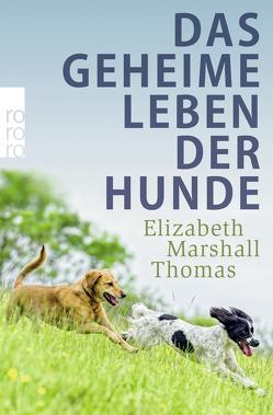 Das geheime Leben der Hunde von Marshall Thomas,  Elizabeth, Mietzner,  Lieselotte