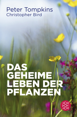 Das geheime Leben der Pflanzen von Bird,  Christopher, Tompkins,  Peter