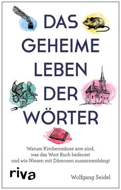Das geheime Leben der Wörter von Seidel,  Wolfgang