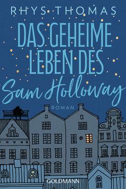 Das geheime Leben des Sam Holloway von Kuhn,  Wibke, Thomas,  Rhys