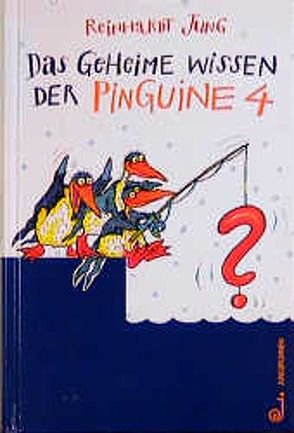 Das geheime Wissen der Pinguine von Jung,  Reinhardt