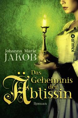 Das Geheimnis der Äbtissin von Jakob,  Johanna Marie