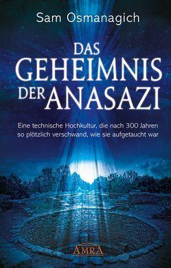 Das Geheimnis der Anasazi von Osmanagich,  Sam