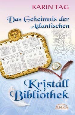 Das Geheimnis der Atlantischen Kristallbibliothek von Tag,  Karin