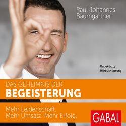 Das Geheimnis der Begeisterung von Baumgartner,  Paul Johannes, Bergmann,  Gisa, Grauel,  Heiko, Piedesack,  Gordon