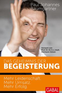 Das Geheimnis der Begeisterung von Baumgartner,  Paul Johannes, Simon,  Prof. Dr. Dr. h.c. mult. Hermann