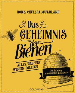 Das Geheimnis der Bienen von Brodersen,  Imke, McFarland,  Chelsea, McFarland,  Rob