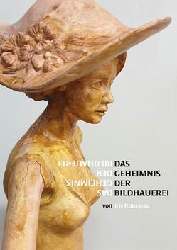 Das Geheimnis der Bildhauerei von Rousseau,  Iris