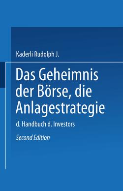 Das Geheimnis der Börse: Die Anlagestrategie von Rudolph J.,  Kaderli