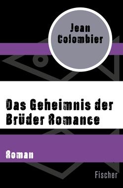 Das Geheimnis der Brüder Romance von Colombier,  Jean, Timmermann,  Klaus, Wasel,  Ulrike