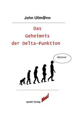 Das Geheimnis der Delta-Funktion von Ullmann,  John