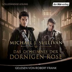 Das Geheimnis der Dornigen Rose von Frank,  Robert, Ströle,  Wolfram, Sullivan,  Michael J.