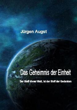 Das Geheimnis der Einheit von Augst,  Jürgen