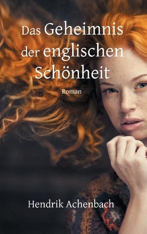 Das Geheimnis der englischen Schönheit von Achenbach,  Hendrik