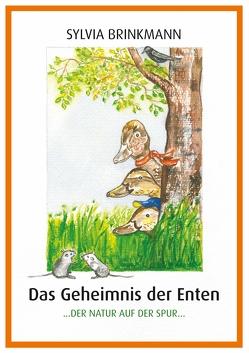 Das Geheimnis der Enten von Brinkmann,  Sylvia