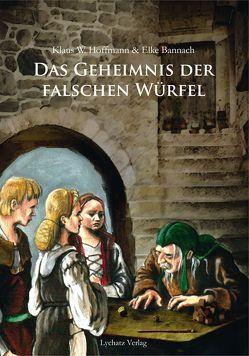 Das Geheimnis der falschen Würfel von Bannach,  Elke, Fret,  Jusche, Hoffmann,  Klaus W., Leibe,  Thomas