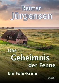 Das Geheimnis der Fenne – Kommissar Mommsens vierter Fall – Ein Föhr-Krimi von Jürgensen,  Reimer