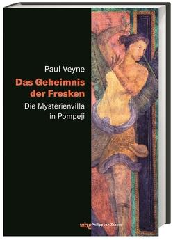 Das Geheimnis der Fresken von Leube,  Anna, Leube,  Wolf Heinrich, Veyne,  Paul