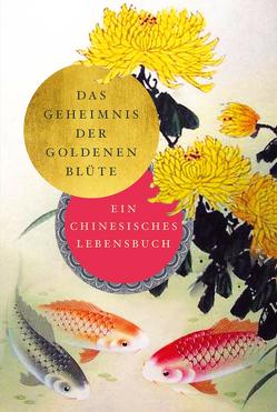Das Geheimnis der Goldenen Blüte von Wilhelm,  Richard