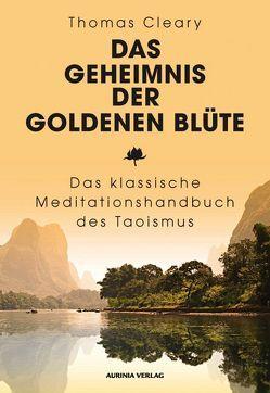 Das Geheimnis der Goldenen Blüte von Cleary,  Thomas, Knotek,  Heinz