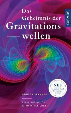 Das Geheimnis der Gravitationswellen von Spanner,  Günter