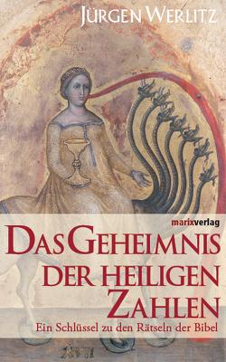 Das Geheimnis der heiligen Zahlen von Werlitz,  Jürgen