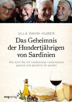 Das Geheimnis der Hundertjährigen von Sardinien von Rahn-Huber,  Ulla
