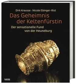 Das Geheimnis der Keltenfürstin von Ebinger-Rist,  Nicole, Krausse,  Dirk