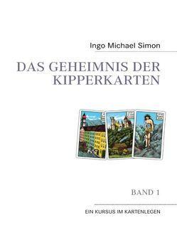 Das Geheimnis der Kipperkarten von Simon,  Ingo M