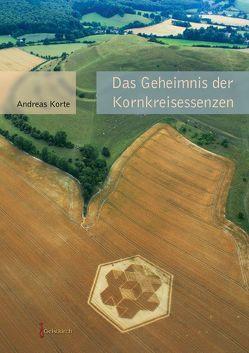 Das Geheimnis der Kornkreisessenzen von Korte,  Andreas